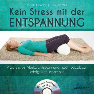 Kein Stress mit der Entspannung von und mit Martin Frondorf